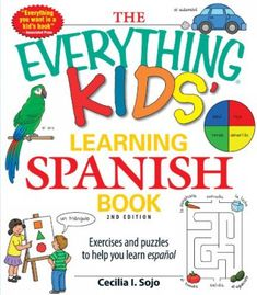 The Everything Kids' Learning Spanish Book: Exercises and puzzles to help you learn Espanol PDF