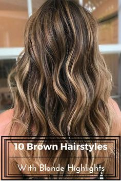 Here are 10 Brown Hairstyles with Blonde Highlights which is a classic blend. Don't you love it? #balayage #blondehighlights