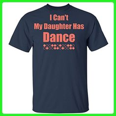 My Daughter Has Dance - Funny Dance - Love Dancing, T-shirt - Relatives and family shirts (*Amazon Partner-Link)