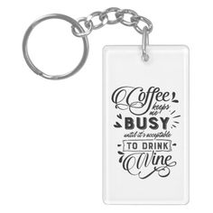 Coffee and Wine Keychain - gift idea Customized Gifts, Personalized Gifts, Custom Gifts, Nana Quotes, Nana Gifts, Diy Keychain, Display Design, Inspirational Message, Funny Coffee