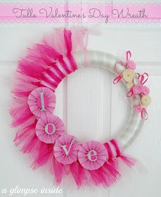 A Glimpse Inside: Tulle Valentine's Day Wreath Tutorial
