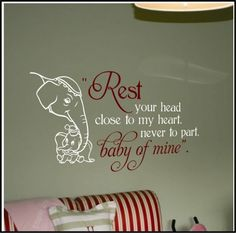 """Dumbo """"Baby Mine"""" Lyrics Wall Decal... I would love to do this for my baby"""