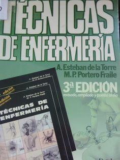 Técnicas de enfermería / Esteban de la Torre, A.  http://mezquita.uco.es/record=b1082147~S6*spi
