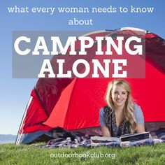 As a woman, camping alone can be intimidating. Whether it's bad weather, unsavory bad guys or wild animals, some folks think that camping alone is only for the very brave or very crazy. #camping #women @outdoorbookclub