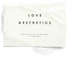 Love Aesthetics, a digital log on style and environments by Ivania Carpio