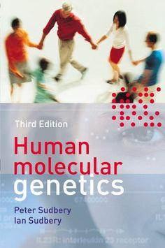 Human molecular genetics / Peter Sudbery and Ian Sudbery. Pearson, 2009