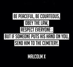 - Malcolm X