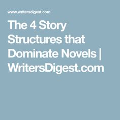 The 4 Story Structures that Dominate Novels | WritersDigest.com