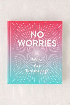 No Worries: A Guided Journal By Robie Rogge & Dian Smith