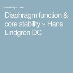 Diaphragm function & core stability » Hans Lindgren DC Core Stability, Dns, Anatomy, Health, Health Care, Artistic Anatomy, Salud