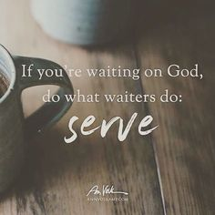 If you are waiting on God, do what waiters do: serve. Quotes About God, Quotes To Live By, Cool Words, Wise Words, Great Quotes, Inspirational Quotes, I Look To You, Waiting On God, Bible Verses Quotes
