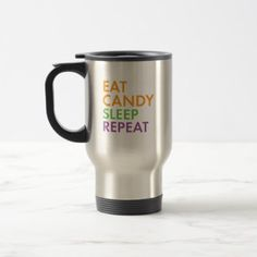 Halloween - Eat Candy Sleep Repeat - Novelty Travel Mug - college gift idea customize diy unique special