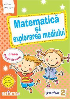 Clasa Pregătitoare : Matematică și explorarea mediului pentru clasa pregătitoare. Partea II Activities, Learning, School, Fictional Characters, First Class, Fantasy Characters, Teaching, Studying