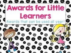 Awards for Kids! Included you will findKindergarten Superstar (boy/girl)First Grade Superstar (boy/girl)Out of this World in Reading (boy/girl)Marvelous in MathAmazing Artist (boy/girl)Science SuperstarPerfectly PoliteHelping Hand (two choices)Superb Speller (boy/girl)Technology Wizard (boy/girl)If you have one you want me to add, just ask! :)