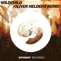 Unofficial Spinnin' Records cover for Wildchild - Renegade Master (Oliver Heldens Remix)