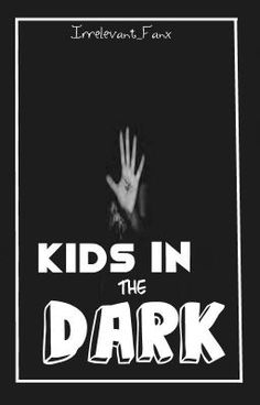 "Read ""kids in the dark // a.i - b e f o r e"" #wattpad #fanfiction"
