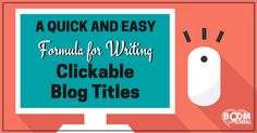 A Quick and Easy Formula for Writing Clickable Blog Titles - @kimgarst