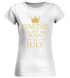 Princesses Are Born In July T Shirts Funny Birthday GiftsJuly