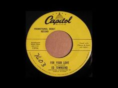 Ed Townsend - For Your Love - 1958