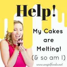 Help! My Cakes are Melting (and So Am I!)