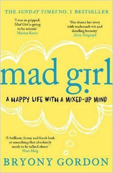 Mad Girl By Bryony Gordon                               (Author)