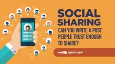 Social Sharing - Can You Write a Post People Trust Enough to Share? #socialmedia #content