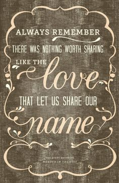 I just really love this. thinking I need to make a barnwood sign out of this after we get married! ♥