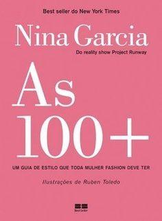 As 100 Mais - O Guia de Estilo que Toda Mulher Fashion Deve Ter