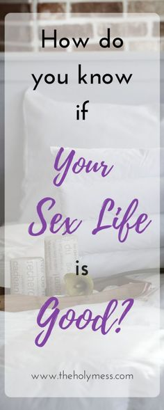 How Do You Know if Your Sex Life is Good?|Marriage|Married Life|Women's Issues
