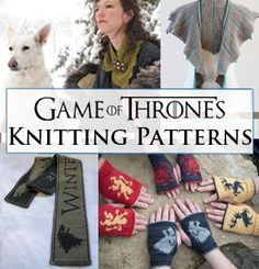 19 Game of Thrones themed Knitting Patterns, including free knitting patterns http://intheloopknitting.com/10-game-of-thrones-free-knitting-patterns/: