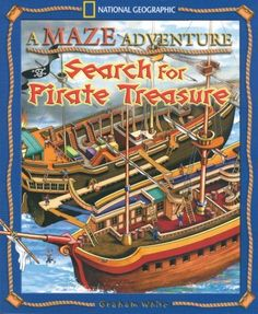A Maze Adventure: Search for Pirate Treasure by Graham White, http://www.amazon.com/dp/1426304595/ref=cm_sw_r_pi_dp_h6kjsb1QTFBPP