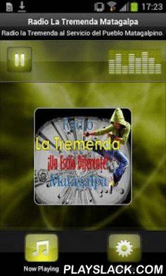 Radio La Tremenda Matagalpa  Android App - playslack.com , Radio Tremendous in the Department of Matagalpa, Nicaragua is a radio station serving the country, Sports, News, Music with varied taste of each of those genres tune us daily. Radio La Tremenda en el Departamento de Matagalpa, Nicaragua es una estación de radio al servicio del país, Deportiva, Noticiosa, Musical con géneros variados al gusto de cada uno de los que nos sintonizan a diario.