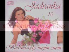 Jadranka 10 - Buď navždy mojim snom.wmv - YouTube