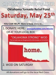 "We will be doing the charity WOD ""Oklahoma Strong"" on Saturday to help raise money for the tornado victims."