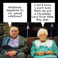 This would have been David and I when we got 'older' if cancer hadn't  gotten him.