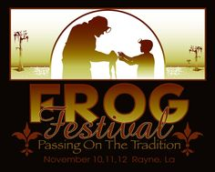 Rayne, LA Frog Festival- Gift, Arts and Craft Show Saturday, November 12, 2012 8am-7pm
