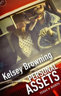 Personal Assets (Texas Nights) by Kelsey Browning, http://www.amazon.com/dp/B00CC68FG6/ref=cm_sw_r_pi_dp_PD2fsb0SDWF4Y