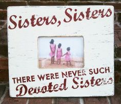 Sisters rustic 5 x 7 picture frame by GoJumpInTheLake on Etsy, $40.00 @Jenna Nelson Nelson Galyean