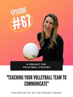 Episode 67: Teaching Your Volleyball Team To Communicate