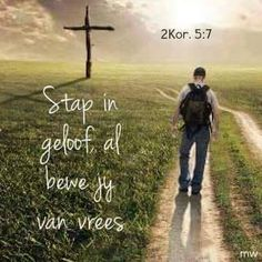 Stap in geloof,, al bewe jy van vrees. Prayer Verses, Bible Verses Quotes, Me Quotes, Motivational Quotes, Qoutes, Afrikaanse Quotes, Inspirational Prayers, Sunday Quotes, God Is