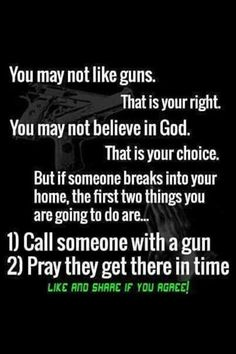 But my house will be armed no matter what