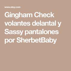 Gingham Check volantes delantal y Sassy pantalones por SherbetBaby