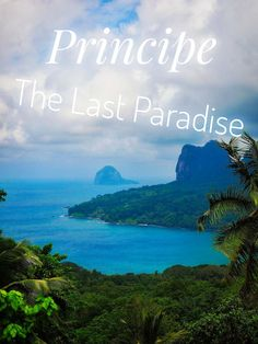 The island of Principe, part of the country Sao Tome and Principe, is truly unexplored - and stunning. It's the furthest thing from a travel destination, but it might be the last paradise in Africa.