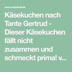 Käsekuchen nach Tante Gertrud - Dieser Käsekuchen fällt nicht zusammen und schmeckt prima! von Ute123 auf www.rezeptwelt.de, der Thermomix ® Community