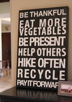 Great Idea to add inspirational signs all areound you.
