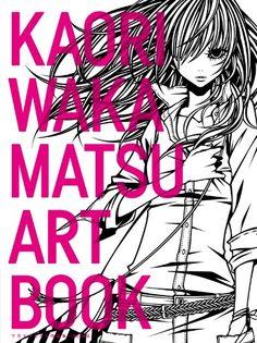 ワカマツカオリ作品集 KAORI WAKAMATSU ART BOOK   ワカマツカオリ