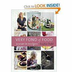 Very Fond of Food: A Year in Recipes: Sophie Dahl: 9781607741787: Amazon.com: Books