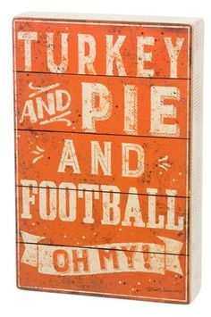 Turkey and pie and football, oh my!
