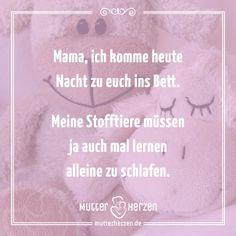 Mehr süße Sprüche auf: www.mutterherzen.de  #schlafen #bett #kuscheltiere #kind #mama #kinder #lernen #eltern