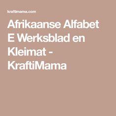 Afrikaanse Alfabet E Werksblad en Kleimat - KraftiMama Afrikaans, Afrikaans Language